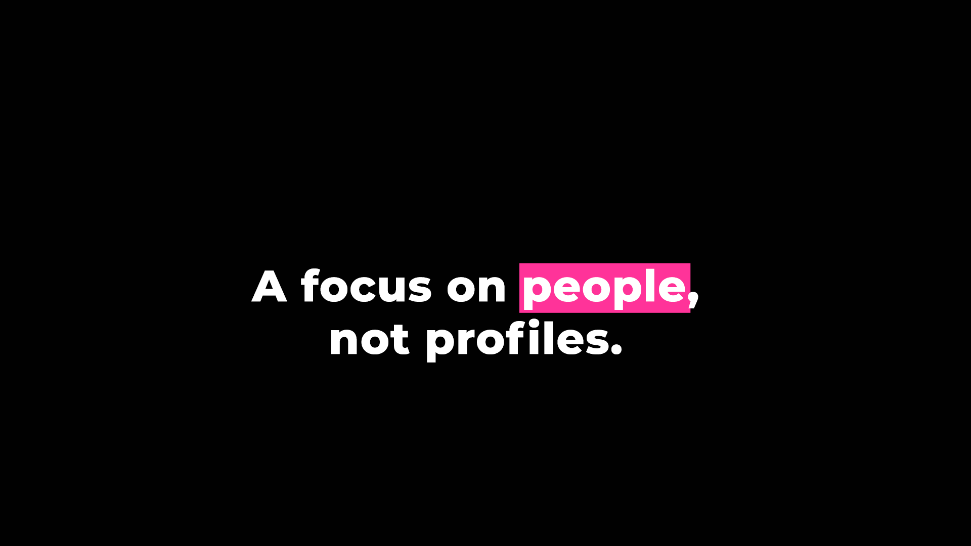 PEOPLE-NOT-PROFILES